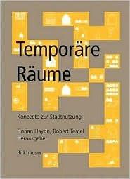 Temporare Raume: Konzepte Zur Stadtnutzung Florian Haydn