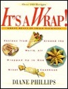 Its a Wrap!: Great Meals in Small Packages  by  Diane Phillips