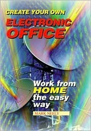 Create Your Own Electronic Office Mark Neely