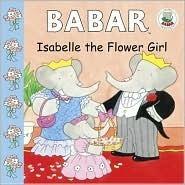 Isabelle the Flower Girl  by  Ellen Weiss