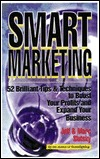 Smart Marketing: 52 Brilliant Tips & Techniques to Boost Your Profits and Expand Your Business  by  Jeff Slutsky