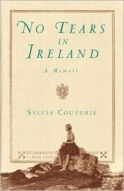 No Tears in Ireland: A Memoir  by  Sylvia Couturie