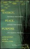 Energy, peace, purpose  by  G. Ken Goodrick