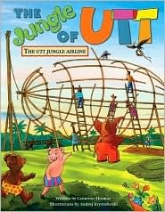 The Utt Jungle Airline: The Jungle of Utt  by  Cameron Thomas