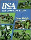 BSA: The Complete Story  by  Owen Wright