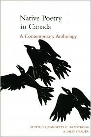 Native Poetry in Canada: A Contemporary Anthology  by  Jeannette Armstrong