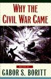 Why The Civil War Came  by  Gabor S. Boritt