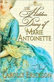 Hidden Diary of Marie Antoinette  by  Carolly Erickson