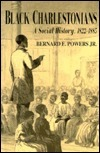 Black Charlestonians: A Social History 1822-1885  by  Bernard E. Powers