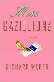 Miss Gazillions Richard Weber