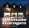 Ultimate Garages (Motorbooks Classics)  by  Phil Berg