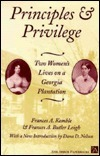 Principles and Privilege: Two Womens Lives on a Georgia Plantation Fanny Kemble
