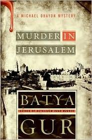 Murder in Jerusalem (Michael Ohayon Series #6)  by  Batya Gur