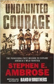 Undaunted Courage  by  Stephen E. Ambrose