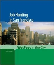 Job Hunting In San Francisco, 2006 Edition: Wet Feet In The City Wetfeet.Com