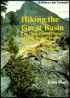 Hiking the Great Basin: The High Desert Country of California, Nevada, Oregon, and Utah  by  John  Hart