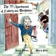 The 39 Apartments of Ludwig Van Beethoven Jonah Winter