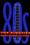 The Eighties: A Reader Gilbert T. Sewall