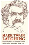 Mark Twain Laughing: Humorous Anecdotes  by  and about Samuel L. Clemens by Paul M. Zall