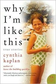 Why Im Like This Cynthia Kaplan