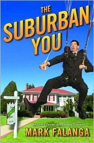 The Suburban You: Reports from the Home Front  by  Mark Falanga