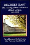 Degrees East: The Making of the University of East London 1892-1992  by  Tyrrell Burgess