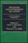 Education and Intergroup Relations: An International Perspective  by  John N. Hawkins