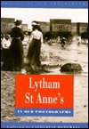 Lytham St. Annes In Old Photographs  by  Catherine Rothwell