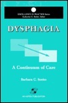 Dysphagia: A Continuum of Care  by  BARBARA C., ED. SONIES