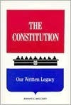 The Constitution: Our Written Legacy Joseph A. Melusky