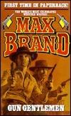Gun Gentlemen Max Brand
