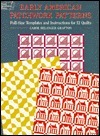 Early American Patchwork Patterns: Full-Size Templates and Instructions for 12 Quilts  by  Carol Belanger-Grafton