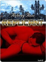 Replicant (Enemy Embrace, #3) Aubrey Ross