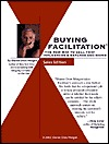 Buying Facilitation (R): The New Way to Sell That Influences and Expands Decisions Sharon Drew Morgen