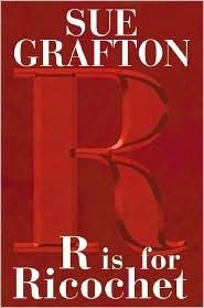 R Is for Ricochet (Kinsey Millhone Series #18) Sue Grafton