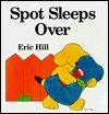 Spot Sleeps Over  by  Eric Hill