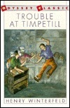 Trouble at Timpetill Henry Winterfeld