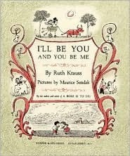Ill Be You and You Be Me Ruth Krauss