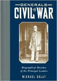 Generals of the Civil War Michael Golay