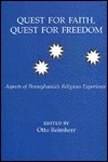 Quest for Faith, Quest for Freedom: Aspects of Pennsylvanias Religious Experience  by  Otto Relmherr