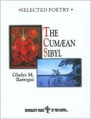 The Cumaean Sibyl: Selected Poetry: A Bilingual Edition with Life and Critical Introduction Judy B. McInnis by Gladys M. Ilarregui