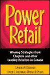 Power Retail: Winning Strategies from Chapters and Other Leading Retailers in Canada  by  Lawrence N. Stevenson