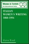 Italian Womens Writing 1860-1994 Sharon Wood
