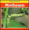 Minibeasts: Walkabout Science Series  by  Henry Arthur Pluckrose
