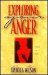 Exploring Your Anger: Friend or Foe?  by  Glenn Taylor