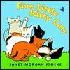 Five Little Kitty Cats  by  Janet Morgan Stoeke