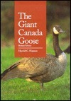 The Giant Canada Goose, Revised Edition Harold C. Hanson