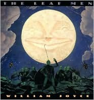 The Leaf Men And The Brave Good Bugs William Joyce