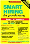 Smart Hiring For Your Business  by  Robert W. Wendover