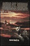 Boundless Bondage Suvo Moitro